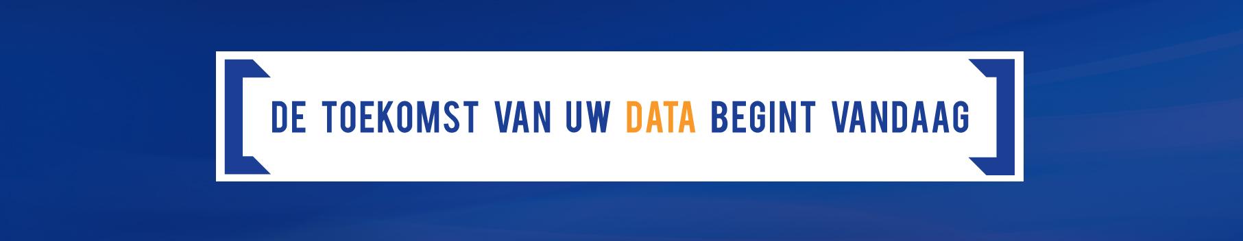 De toekomst van uw data begint vandaag