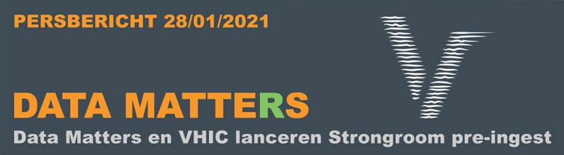 Persbericht – Data Matters en VHIC lanceren Strongroom pre-ingest