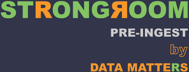 STRONGROOM PRE-INGEST by DATA MATTERS